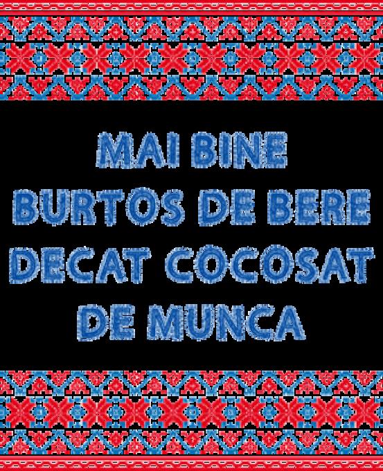 MAI BINE BURTOS DE BERE