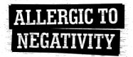 Allergic to negativity
