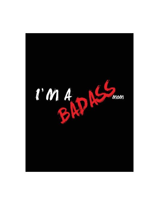 I AM A BADASS