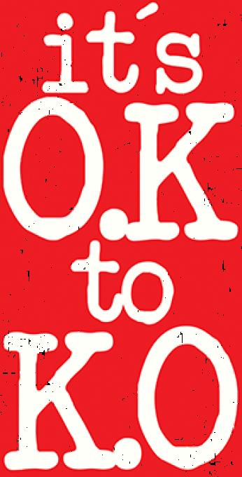 IT`S OK TO KO