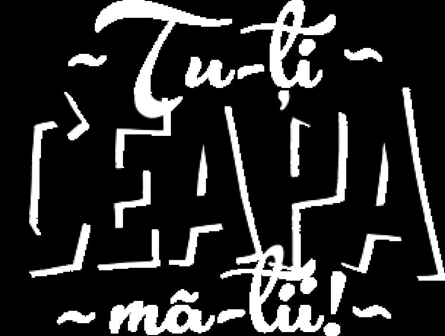 TU-TI CEAPA MA-TII