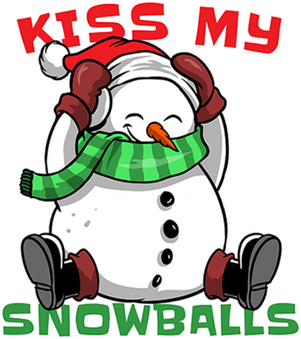 Kiss my snowballs