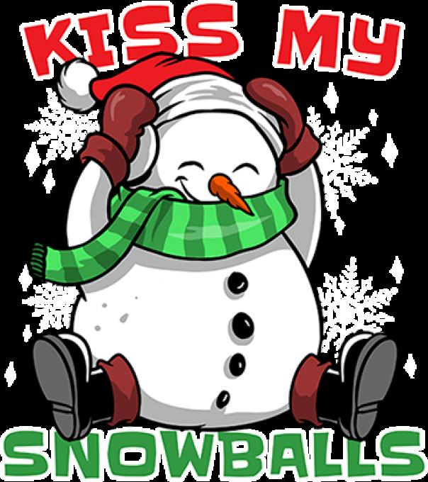 Kiss my snowballs
