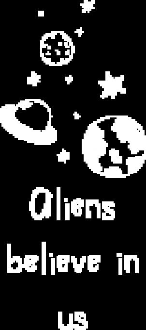 Aliens believe in us