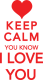 TRICOURI DE DRAGOSTE KEEP CALM I LOVE YOU